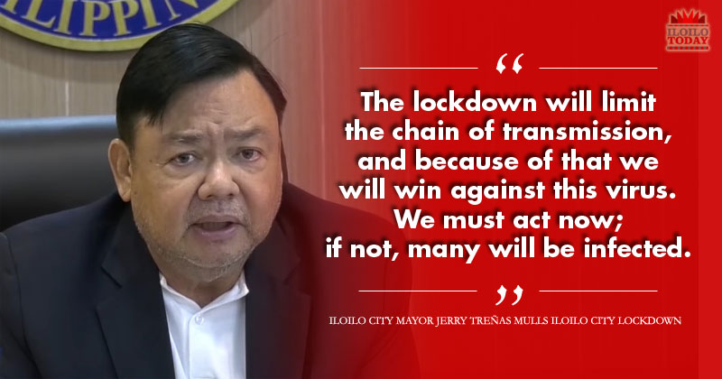 Iloilo City Mayor Jerry Trenas is seriously considering locking down Iloilo City amid COVID-19 scare.