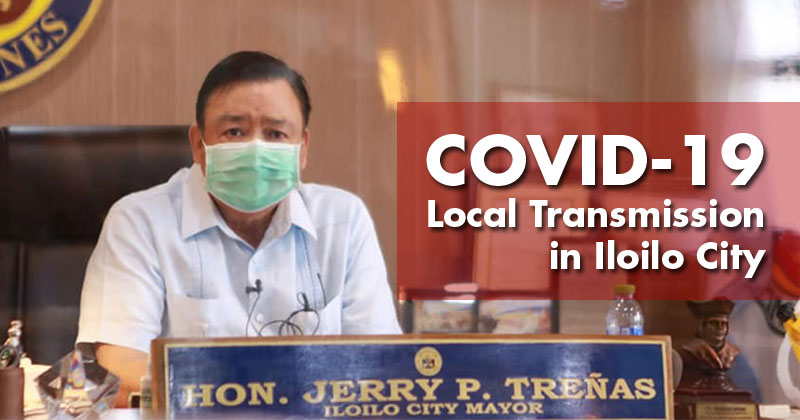 Trenas confirms local transmission of Covid-19 in Iloilo City.