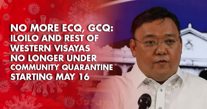 OUT OF ECQ, GCQ: Iloilo no longer under Community Quarantine starting May 16