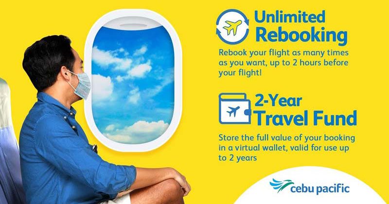 Cebu Pacific unlimited rebooking and travel fund.