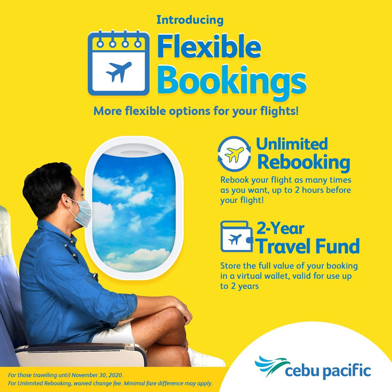 Cebu Pacific unlimited rebooking and extended travel fund.