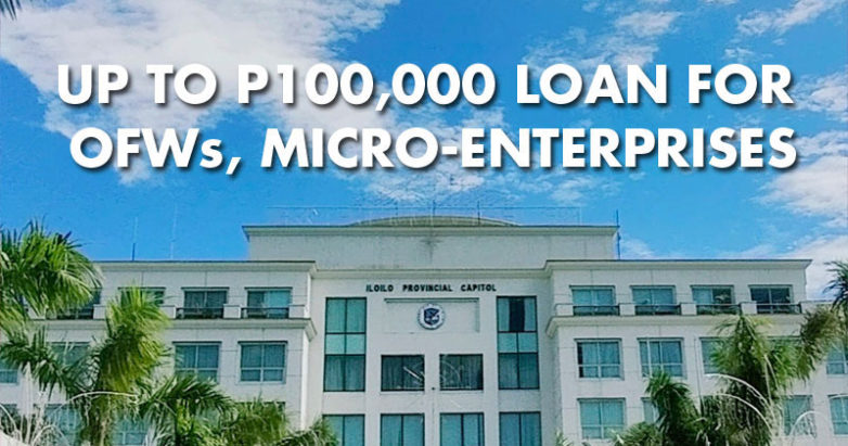 Iloilo Province offers loans for micro-enterprises and OFWs under EMBRACE Program.